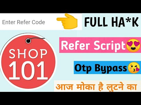 Shop 101 App Online Refer Script !! Refer Bypass ! Otp Bypass !