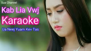 Kab Lia Vwj - Karaoke Ua Neej Yuam Kev Tas Nkauj Tawm Tshiab 2019