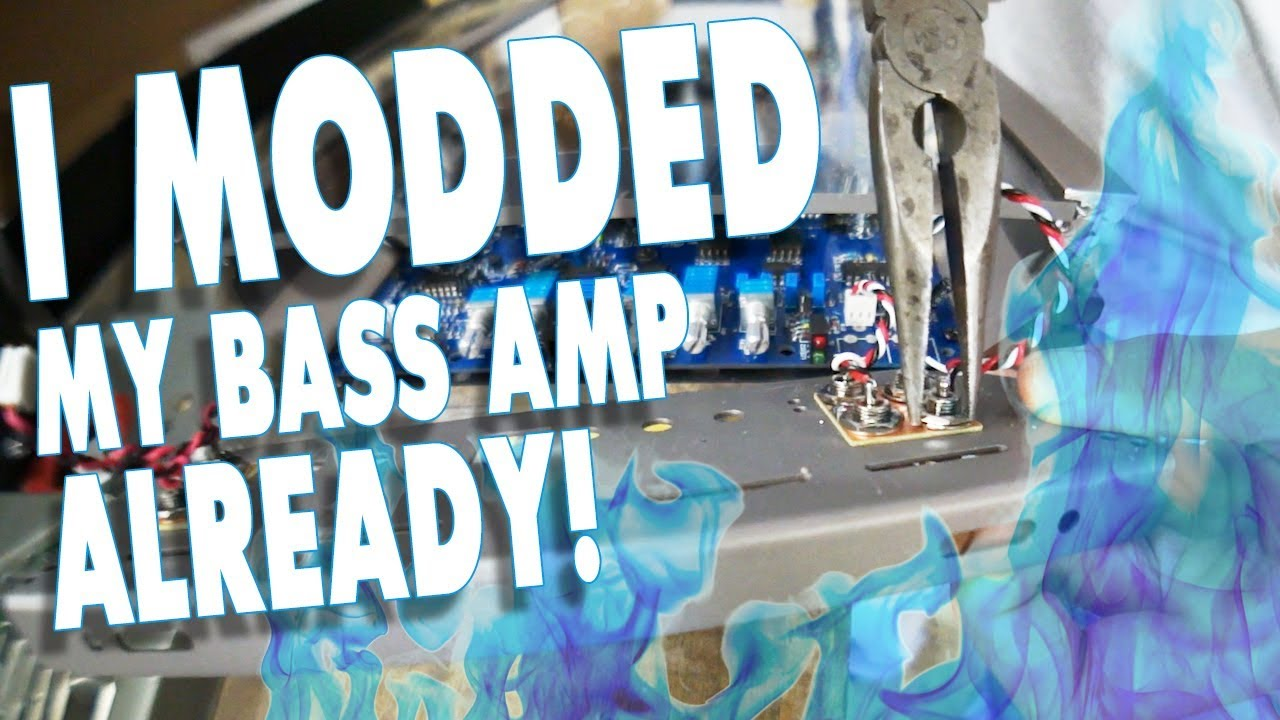 I\'m modding my NEW BASS AMPLIFIER ALREADY!! - AMPLIFIED #638 - YouTube