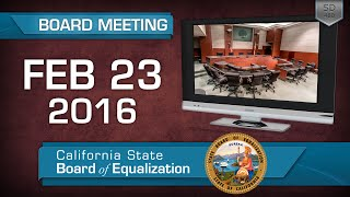 February 23, 2016 California State Board of Equalization Board Meeting