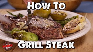 How to Grill Steak - For Beginners????