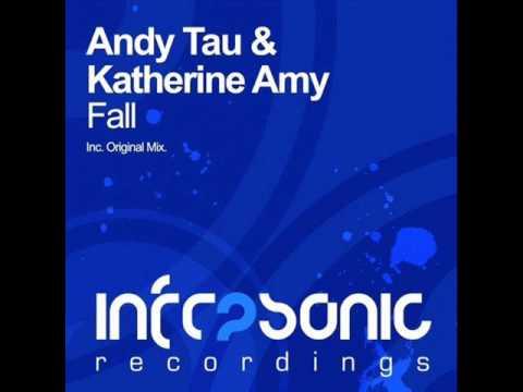 Andy Tau & Katherine Amy - Fall (Original Mix)