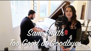 Sam Smith - Too Good at Goodbyes (Gabriela Girall Cover)