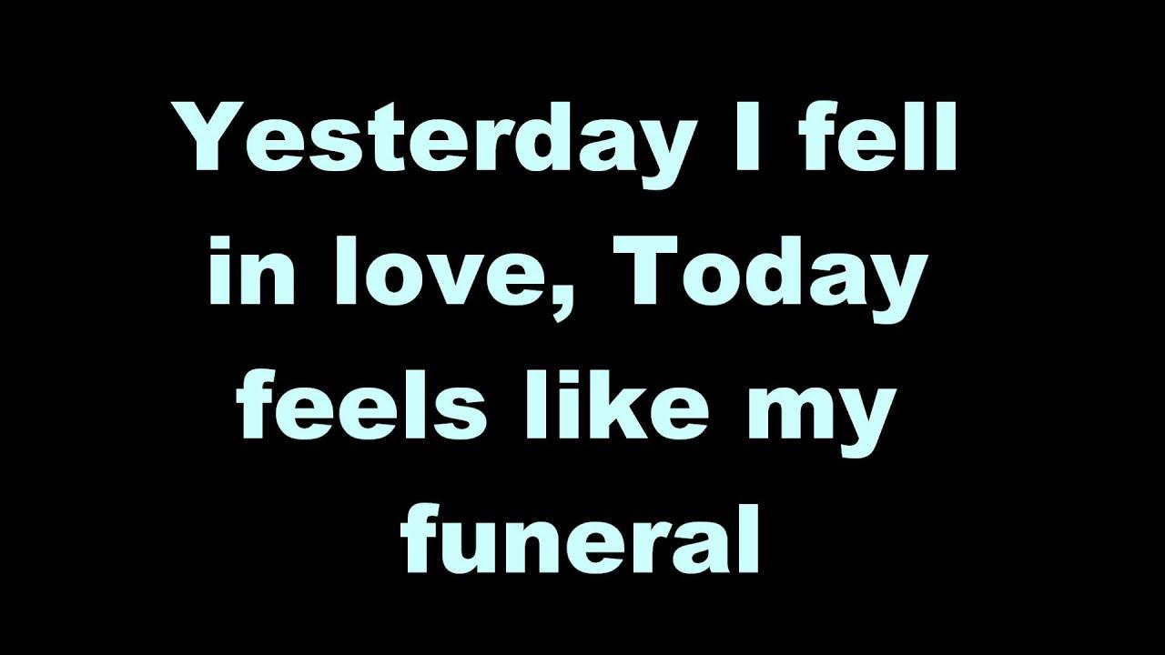 Jeg elsker, i begravelse. i dag føles som faldt i går min