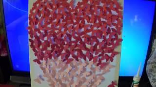 Подарок на день Св.Валентина своими руками.Картина из бабочек.