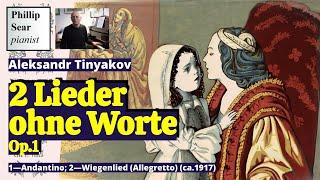 Alexander Tiniakov : Zwei Lieder ohne Worte ,  Op. 1
