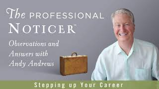 Stepping up Your Career - The Professional Noticer