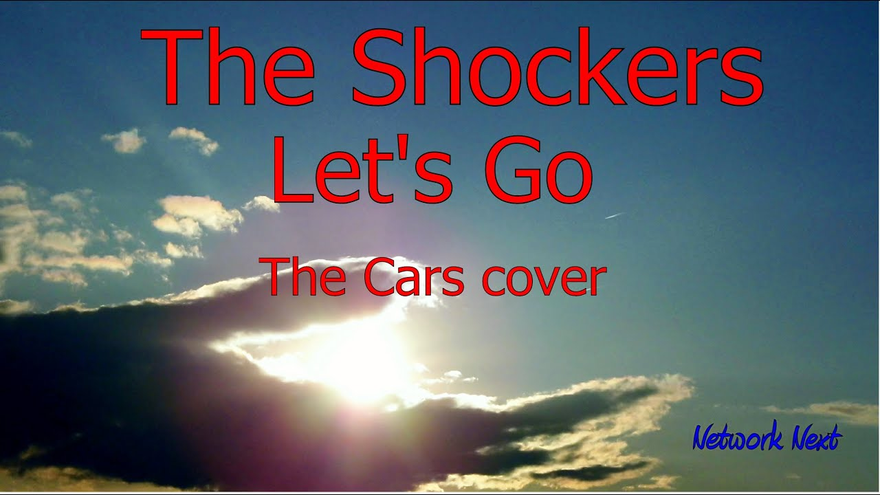 the shockers let 39 s go the cars cover youtube. Black Bedroom Furniture Sets. Home Design Ideas