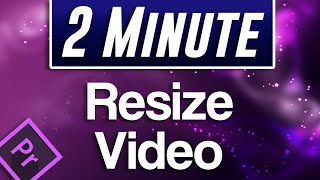 Premiere Pro : H๐w to Resize Video Clips and Images (Fast Tutorial)
