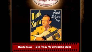 Watch Hank Snow Tuck Away My Lonesome Blues video