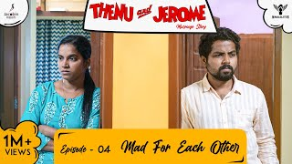 Thenu & Jerome 👫 Tamil Web Series love - Episode 04 - Mad for Each Other  - #Nakkalites