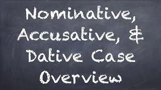German Cases: Nominative, Accusative, & Dative - When to Use Each (1/6) - Deutsch lernen