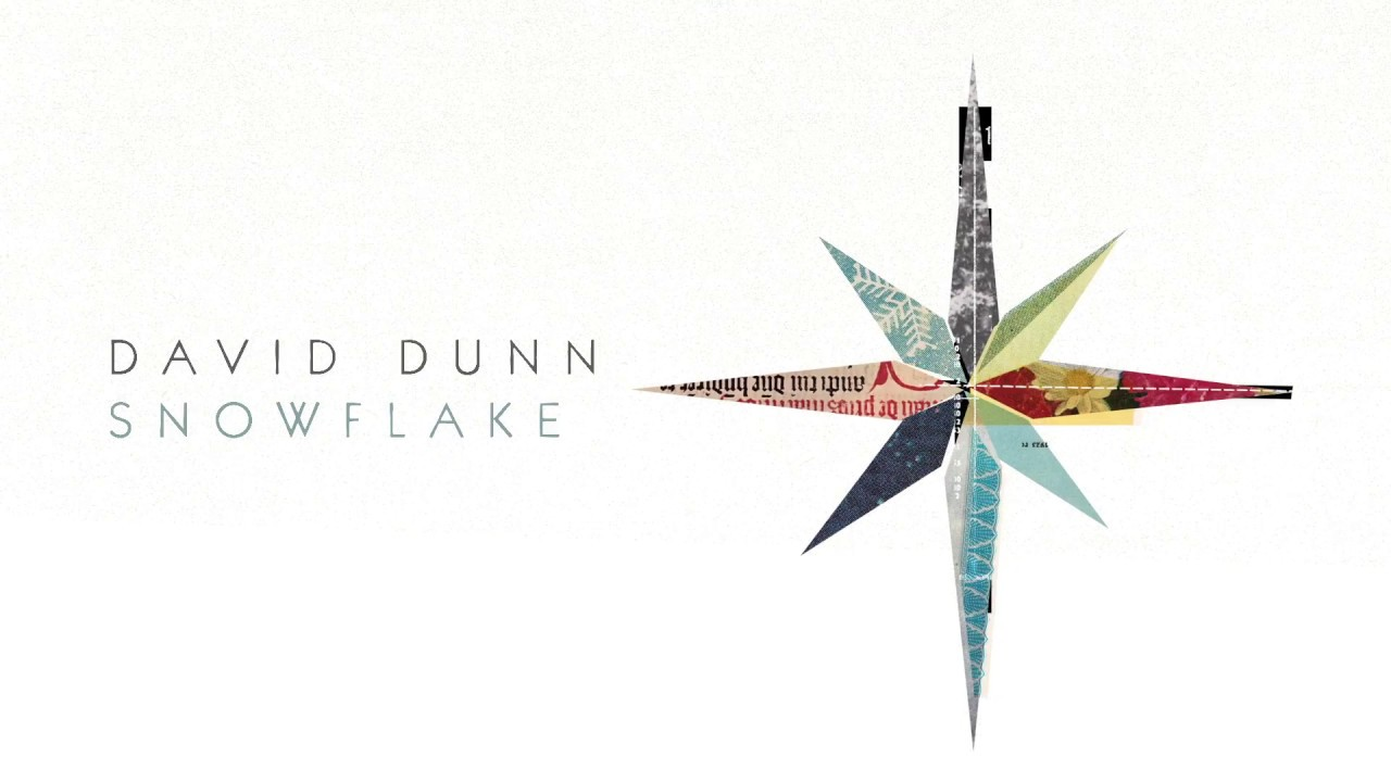 david-dunn-snowflake-official-lyric-video-david-dunn