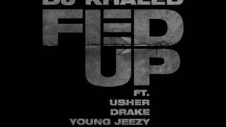 DJ Khaled -Fed Up featuring Usher,Drake Young Jeezy & Rick Ross + FREE DOWNLOAD!!!