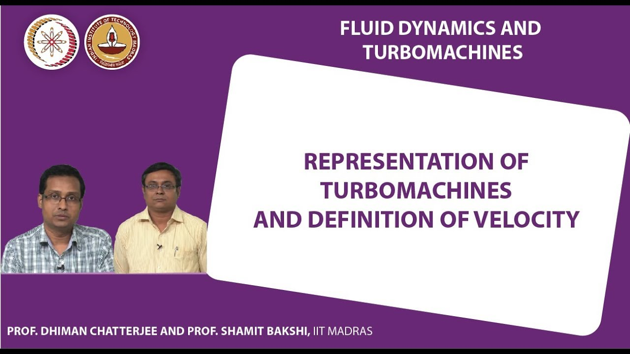 NPTEL Video Course : NOC:Fluid Dynamics and Turbomachines