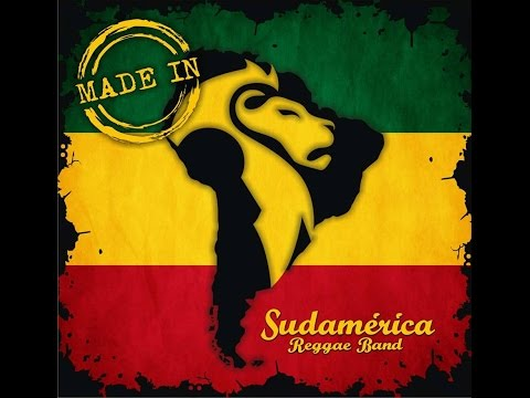 SUDAMERICA REGGAE BAND - MADE IN - 2015 (ALBUM COMPLETO) - REGGAE ARGENTINA