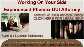 Phoenix DUI Lawyer - Aggressive Arizona DWI Attorney 480-500-7828