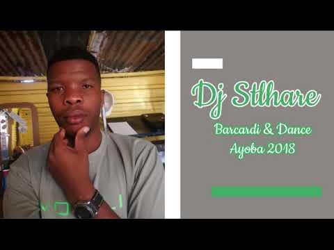 Dj Stlhare -DJ Stlhare Bacardi & Dance 2018 Ayoba
