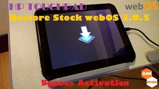 HP Touchpad Restore Stock Factory webOS 3.0.5 and Bypass Activation
