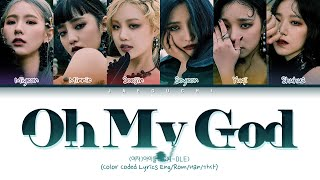 "(G)I-DLE(여자아이들) ""Oh My God"" (Color Coded Lyrics Eng/Rom/Han/가사)"
