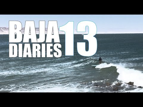 "Baja Diaries 13 Journey to Surf San Juanico ""Scorpion Bay"""