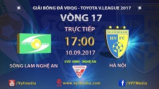 full  song lam nghe an vs ha noi  vong 17 toyota v league 2017