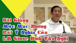 """""""TUỔI NÀO CŨNG CẦN MẸ"""" Bài giảng MỘC MẠC nhưng rất Ý NGHĨA của Lm Giuse Đinh Văn Nghị"""