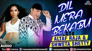 Altaf Raja & Shweta Shetty Dil Mera Bekabu | Full Song | Superhit Hindi Song