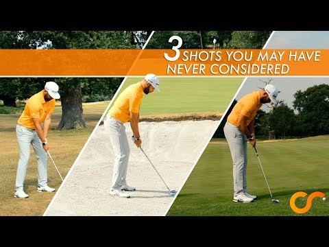 3 GOLF SHOTS YOU MAY HAVE NEVER CONSIDERED