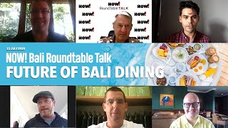 The Future of Dining in Bali | NOW! Bali Webinar (Covid-19)