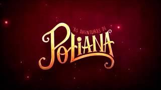 As Aventuras De Poliana (2018) Música De Abertura-Parte 01 [COMPLETA]