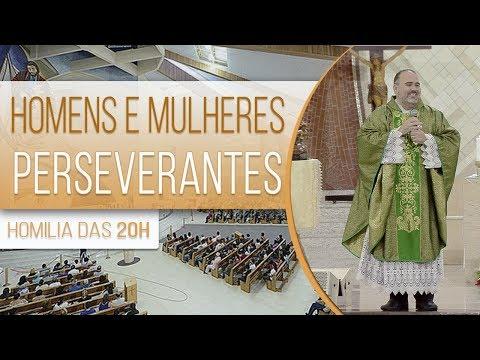 Homens e mulheres perseverantes - Pe. Bruno Costa (25/05/18)