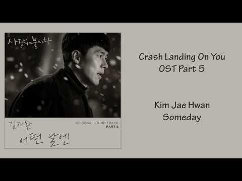 Crash Landing On You Ost Part 5 - Kim Jae Hwan (Someday) [Han|Rom|Eng] Lyrics