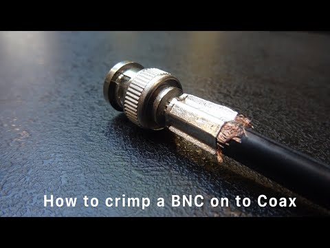 How to crimp a BNC on to Coax