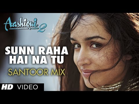 """Sunn Raha Hai Na Tu"" Aashiqui 2 Song Santoor Mix By Rohan Ratan   Aditya Roy Kapur, Shraddha Kapoor"