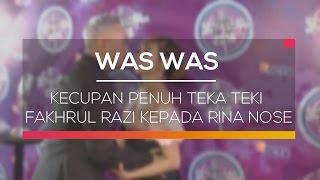 Video Kecupan Penuh Teka Teki Fakhrul Razi Kepada Rina Nose  - Was Was download MP3, 3GP, MP4, WEBM, AVI, FLV Oktober 2017