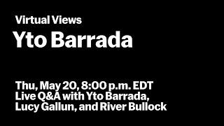 Yto Barrada | Live Q\u0026A with Yto Barrada, Lucy Gallun, and River Bullock | VIRTUAL VIEWS