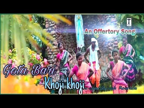 Gota Bari Khoji Khoji || Dhanyabaad Yeshu || Sadri Devotional Song || Messiah Rourkela ||