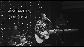 Aizat Amdan - Lagu Kita (Live at the Theatre)