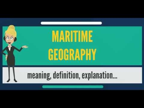 What is MARITIME GEOGRAPHY? What does MARITIME GEOGRAPHY mean? MARITIME GEOGRAPHY meaning