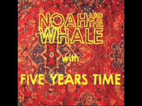 5 years time - Noah and the whale - YouTube - in five years time