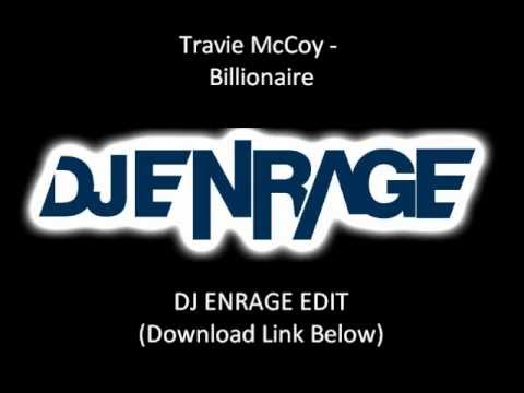 Travie McCoy - Billionaire (DJ ENRAGE EDIT)