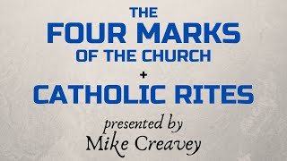 The Four Marks of the Church + Catholic Rites