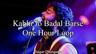 Kabhi jo badal barse | Arijit Singh | One hour loop