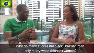 76% of Successful Black Brazilian Men Marry White Women - Is Love Really Colour Blind?