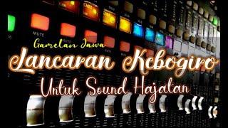 Audio Jernih Lancaran Kebogiro Gamelan Jawa. Untuk Sound Hajatan