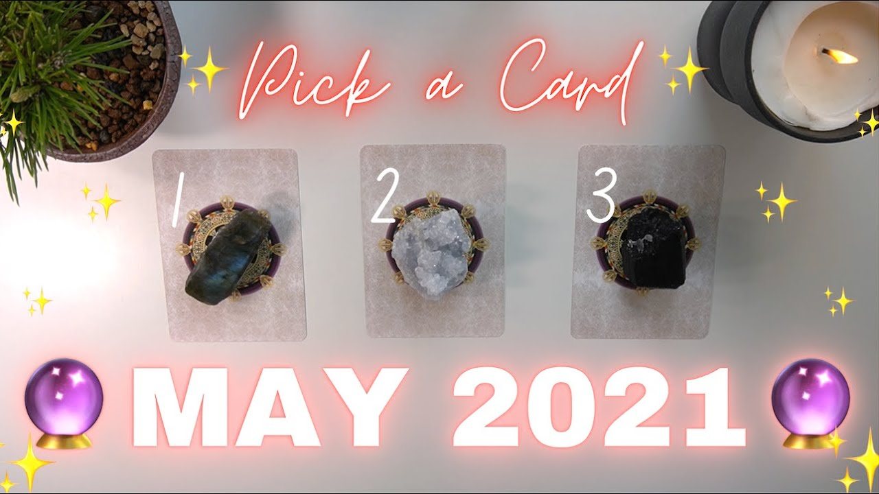 🌻🔮MAY 2021🔮🌻 Messages & Predictions✨ Pick a Card