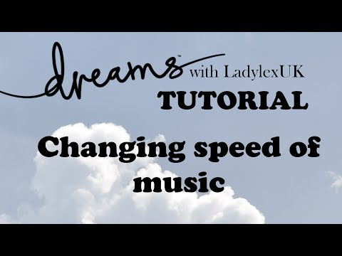 Dreams PS4 Tutorial: Changing speed of music thumbnail