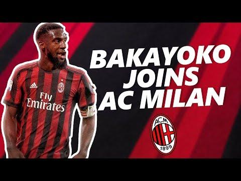 TIEMOUE BAKAYOKO JOINS AC MILAN (Loan)