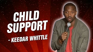 Keedar Whittle: Child Support (Stand Up Comedy)